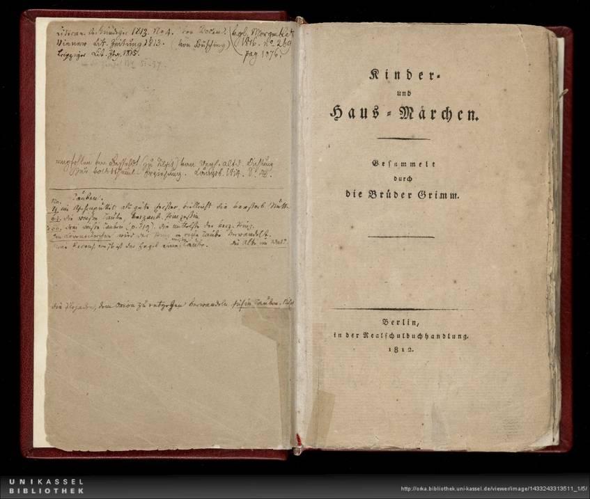 UNESCO Weltdokumentenerbe: Jacob und Wilhelm Grimm: Kinder- und Hausmärchen, Zweibändige Erstausgabe Berlin, 1812, Signatur: 34 8° Grimm 79
