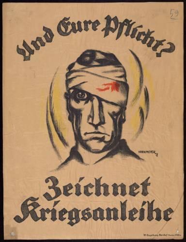 """""""Und Eure Pflicht? Zeichnet Kriegsanleihe"""" Mit einem Verweis auf das leidvolle Schicksal der Frontsoldaten fordert dieses Plakat von Zivilisten, ebenfalls Opfer zu bringen. Landesarchiv Baden-Württemberg (CC BY 3.0 Deutschland)"""