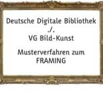 """Deutsche Digitale Bibliothek ./. VG Bild-Kunst Musterverfahren zum """"Framing"""""""