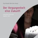 """""""Der Vergangenheit eine Zukunft – Kulturelles Erbe in der digitalen Welt"""": Die erste Publikation der Deutschen Digitalen Bibliothek"""